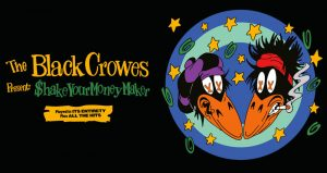 The Black Crowes: $hake Your Money Maker
