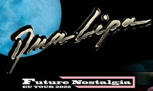 Dua Lipa: Future Nostalgia EU Tour 2022